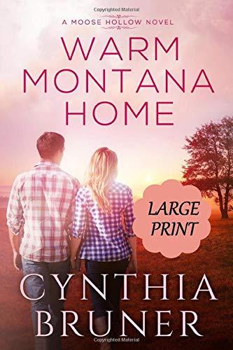 Warm Montana Home LARGE PRINT EDITION (A Moose Hollow Novel Large Print Edition)