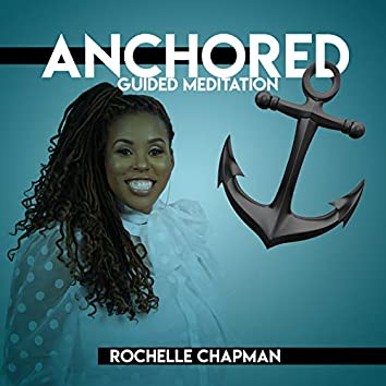 Anchored: Guided Meditation
