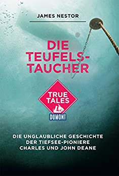 Die Teufels-Taucher (DuMont True Tales) (German Edition) par [James Nestor]