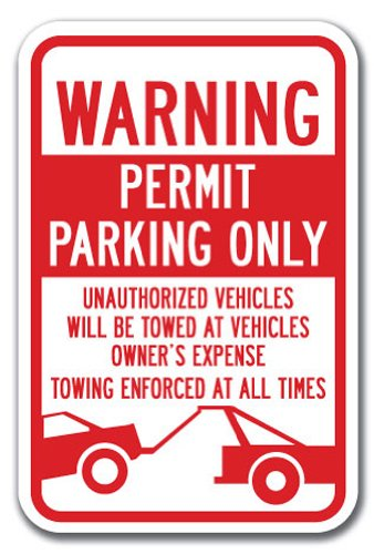 "Warning Permit Parking Only Unauthorized Vehicles Will Be Towed Sign 12"" X 18"" Heavy Gauge Aluminum Signs"