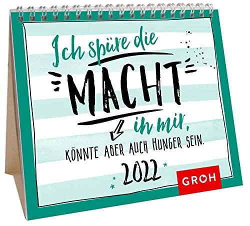 Ich spüre die Macht in mir. Könnte aber auch Hunger sein. 2022: Mini-Monatskalender. Kleiner Aufstellkalender mit Monatskalendarium