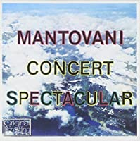 Concert Spectacular by Mantovani & His Orchestra (2013-05-03)