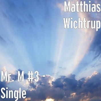 Mr. M #3