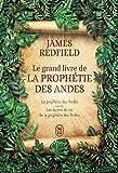 Le grand livre de la prophétie des Andes - La prophétie des Andes suivi de Les leçons de vie de la prophétie des Andes