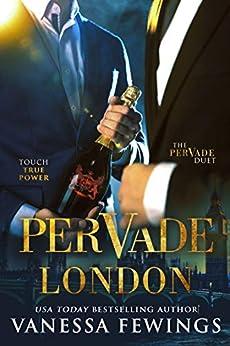 Pervade London (Pervade Duet Book 1) by [Vanessa Fewings, Debbie Kuhn]