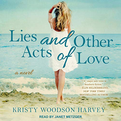 Lies and Other Acts of Love                   By:                                                                                                                                 Kristy Woodson Harvey                               Narrated by:                                                                                                                                 Janet Metzger                      Length: 10 hrs and 23 mins     63 ratings     Overall 4.2