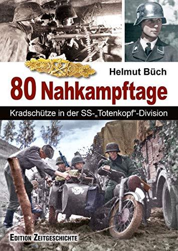 "In 80 Nahkampftagen: Kradschütze in der SS-""Totenkopf""-Division"