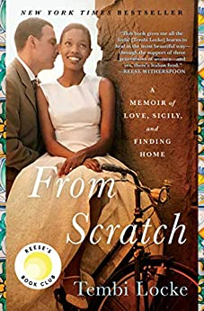 From Scratch: A Memoir of Love, Sicily, and Finding Home by [Tembi Locke]
