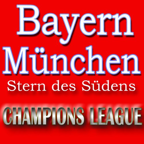 Hymne Bayern München (Stern des Südens - Champions League)