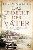 Das Unrecht der Väter (Die Falkenbach-Saga, 1) von Ellin Carsta