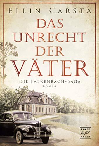 Das Unrecht der Väter (Die Falkenbach-Saga, 1)