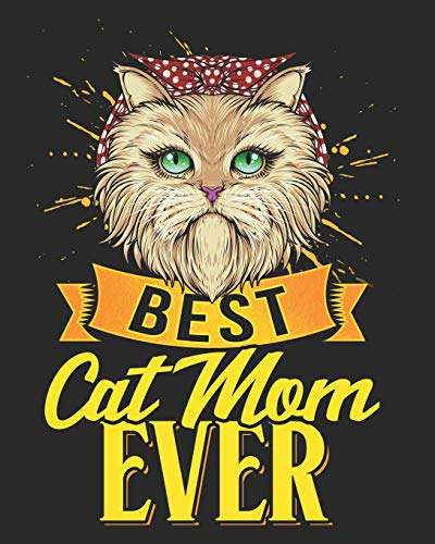Best Cat Mom Ever: Pet Care Health Medical Tracker and Journal (Expenses, Wellness Planner, Appointments and Vaccination Charts for Pets)