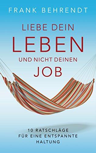 Buchseite und Rezensionen zu 'Liebe dein Leben und nicht deinen Job.' von Frank Behrendt