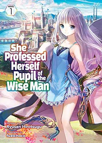 She Professed Herself Pupil of the Wise Man (Light Novel) Vol. 1