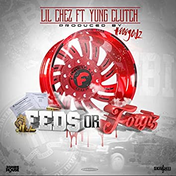 Feds or Forgiz (feat. Yung Clutch)