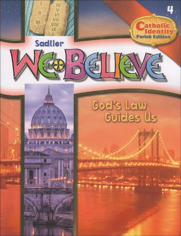 Sadlier - We Believe - God's Law Guides Us - Catholic Identity Parish Edition - Grade 4 student Edition