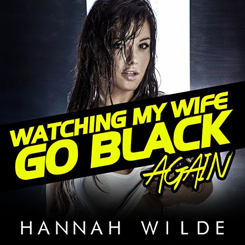 Watching My Wife Go Black, Again                   By:                                                                                                                                 Hannah Wilde                               Narrated by:                                                                                                                                 Hannah Wilde                      Length: 21 mins     Not rated yet     Overall 0.0