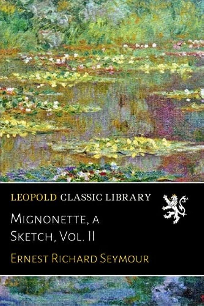 ディスカウント治世変動するMignonette, a Sketch, Vol. II
