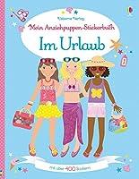Mein Anziehpuppen-Stickerbuch: Im Urlaub: Usborne zum Mitmachen