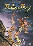 Trolls de Troy T02 Op 10ans Le scalp...