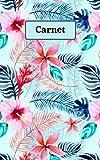 Carnet: Cahier fantaisie avec motif floraux / fleurs, hibiscus, feuilles, végétation. Carnet de notes, carnet de gratitude, journal de rêve, journal intime, carnet spirituel, journal de bord