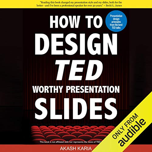 Couverture de How to Design TED Worthy Presentation Slides: Presentation Design Principles from the Best TED Talks