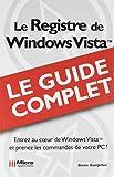 Le Registre de Windows Vista: Le guide complet