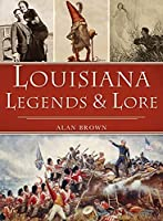 Louisiana Legends and Lore (American Legends)