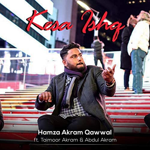 Hamza Akram Qawwal feat. Taimoor Akram & Abdul Akram