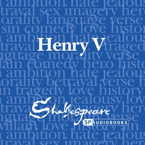 SPAudiobooks Henry V (Unabridged, Dramatised)                   By:                                                                                                                                 William Shakespeare                               Narrated by:                                                                                                                                 Full-Cast featuring Peter Lindford,                                                                                        Terrence Hardiman                      Length: 3 hrs and 21 mins     18 ratings     Overall 4.4