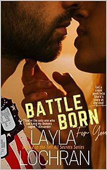 Battle Born For You (Tell All Secrets Book 2) by [Layla Lochran]