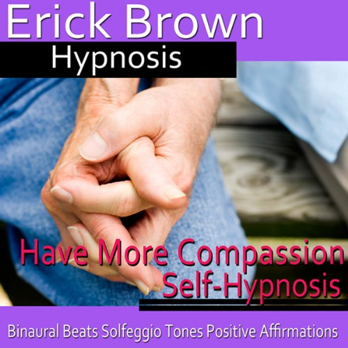 Have More Compassion Self-Hypnosis audiobook cover art
