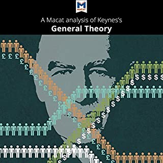 A Macat Analysis of John Maynard Keynes's The General Theory of Employment, Interest and Money cover art