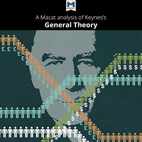 A Macat Analysis of John Maynard Keynes's The General Theory of Employment, Interest and Money audiobook cover art