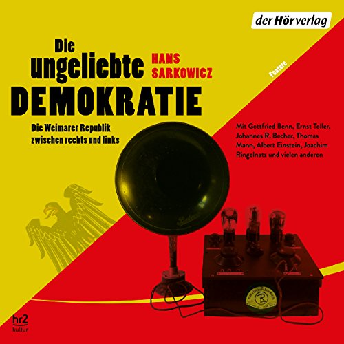 Die ungeliebte Demokratie     Die Weimarer Republik zwischen rechts und links              By:                                                                                                                                 Hans Sarkowicz                               Narrated by:                                                                                                                                 Birgitta Assheuer,                                                                                        Torben Kessler,                                                                                        Gergana Muskalla,                   and others                 Length: 2 hrs and 43 mins     Not rated yet     Overall 0.0