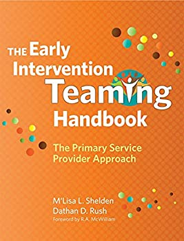 The Early Intervention Teaming Handbook  The Primary Service Provider Approach