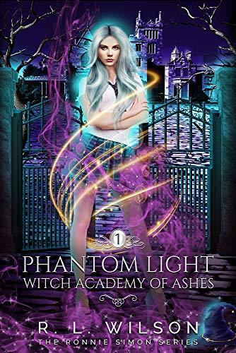 Phantom Light: A Reverse Harem Academy Paranormal Romance (Witch Academy of Ash Book 1) (English Edition)