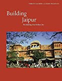 Building Jaipur: The Making of an Indian City