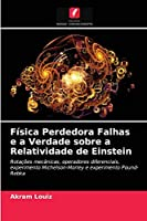 Física Perdedora Falhas e a Verdade sobre a Relatividade de Einstein
