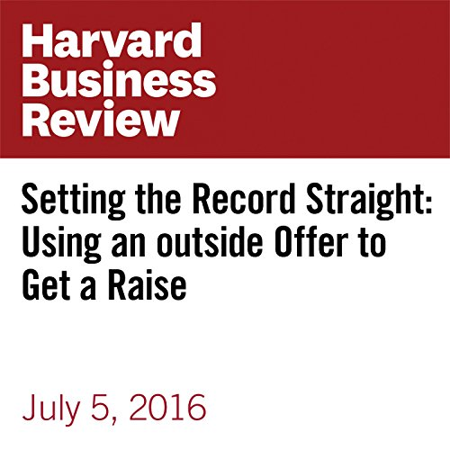 Setting the Record Straight: Using an Outside Offer to Get a Raise copertina