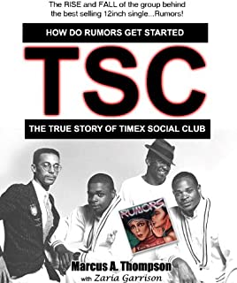 How Do Rumors Get Started: The True Story of Timex Social Club (English Edition)