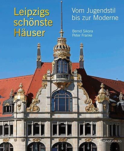 Leipzigs schönste Häuser: Vom Jugenstil bis zur Moderne