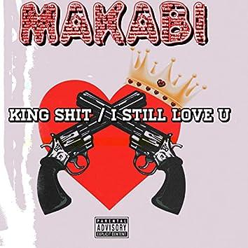 King Shit / I Still Love You