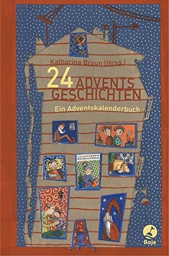 24 Adventsgeschichten: Ein Adventskalenderbuch
