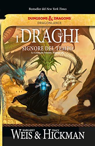 I draghi del signore del tempo. Le cronache perdute. DragonLance (Vol. 3)