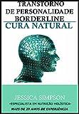 Transtorno de Personalidade Borderline: Cura Natural, Especialista em Nutrição Holística com Mais de 20 anos de Experiência (Portuguese Edition)