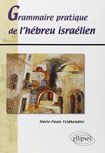 Grammaire Pratique de l'Hébreu Israélien