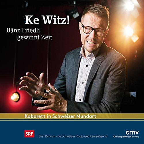 Ke Witz! Bänz Friedli gewinnt Zeit Titelbild