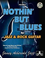 Jamey Aebersold Jazz -- Nothin' but Blues, Vol 2: For Jazz & Rock Guitar, Book & CD (PlayAlong) by Corey Christiansen(2015-03-01)
