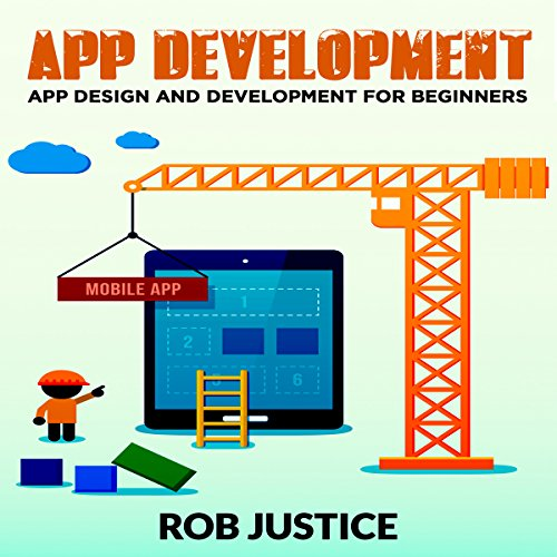 App Development: App Design and Development for Beginners audiobook cover art